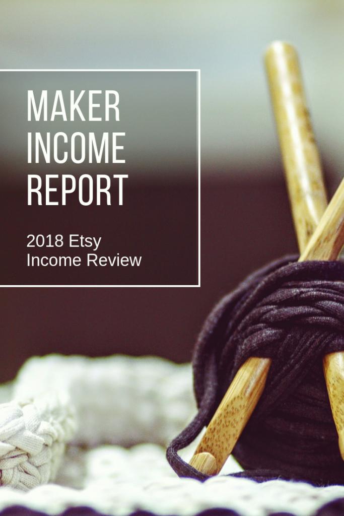 etsy income report, income report, etsy income, maker income, making money on etsy, 2018 Etsy income, Etsy revenue, maker revenue, revenue